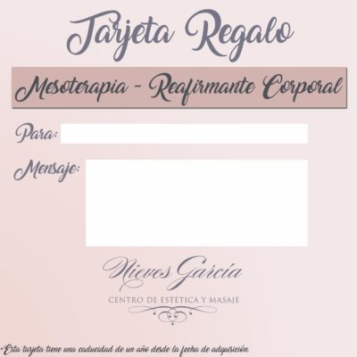 Tarjeta Regalo Mesoterapia- Reafirmante Corporal Nieves García Centro de Estética y Masajes